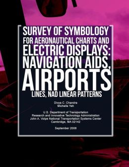 Survey of Symbology for Aeronautical Charts and Electronic Displays: Navigation Aids, Airports, Lines, and Linear Patterns
