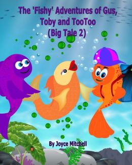 The 'Fishy' Adventures of Gus, Toby and TooToo: Big Tale 2