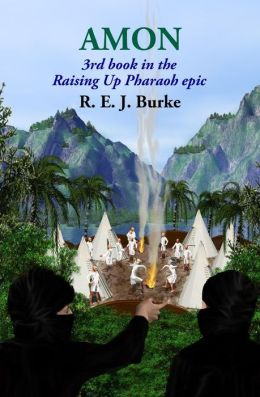 Amon: 3rd book in the Raising Up Pharaoh epic