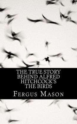 The True Story Behind Alfred Hitchcock's The Birds