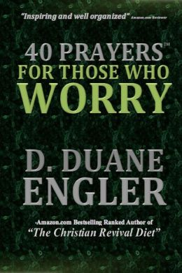 40 Prayers for Those Who Worry