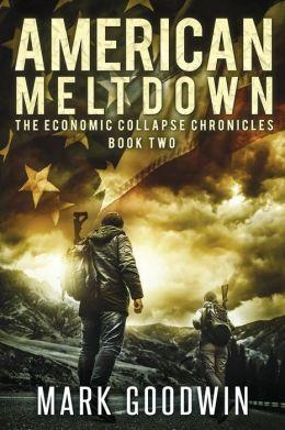 Economic Collapse Chronicles 2 - American Meltdown - Mark Goodwin