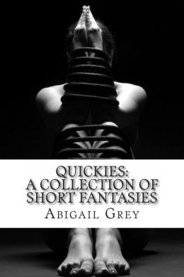 Quickies: A Collection of Short Fantasies