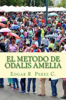 El Metodo de Odalis Amelia: 2da Parte de Odalis Amelia .La Trilogia