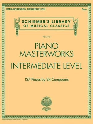 Piano Masterworks - Intermediate Level - Schirmer's Library Of Musical Classics