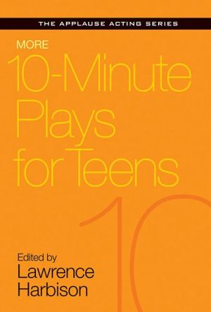 More 25 10- Minute Plays for Teens
