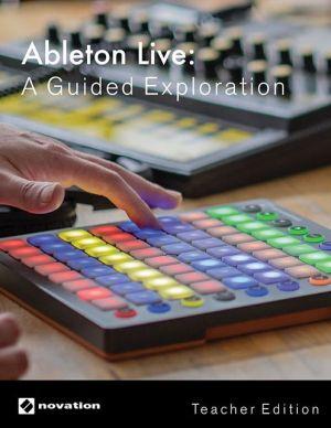 Ableton Live: A Guided Exploration, Teacher Edition