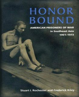 Honor Bound: The History of American Prisoners of War in Southeast Asia, 1961-1973