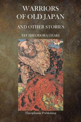 Warriors of Old Japan: And Other Stories