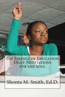 The Essence of Education: Daily Meditations for the Soul