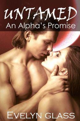 Untamed: An Alpha's Promise: Paranormal Werewolf Shifter Romance