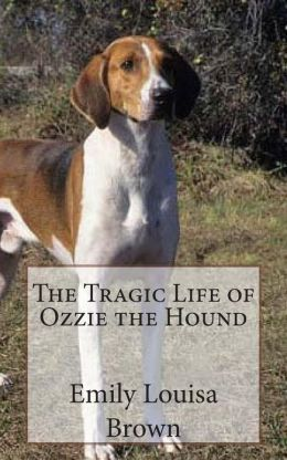 The Tragic Life of Ozzie the Hound