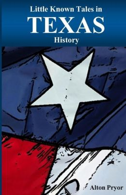 Little Known Tales in Texas History