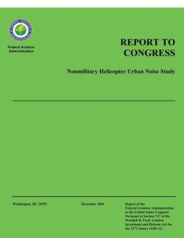 Report to Congress: Nonmilitary Helicopter Urban Noise Study