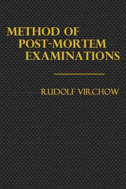 Method of Post-Mortem Examinations: With Especial Reference to Medico-Legal Practice