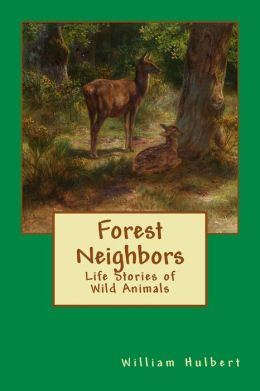 Forest Neighbors: Life Stories of Wild Animals