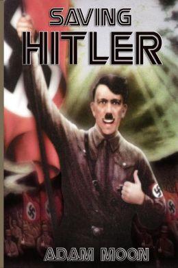 Saving Hitler