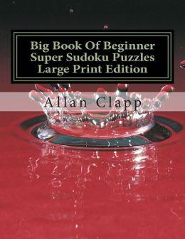 Big Book of Beginner Super Sudoku Puzzles
