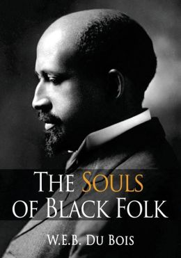 the soul of black folk and W e b du bois' the souls of black folk (1903) is a seminal work in african american literature and an american classic in this work du bois proposes that the problem of the twentieth century is the problem of the color-line.