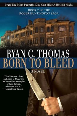 Born to Bleed: The Roger Huntington Saga, Book 2