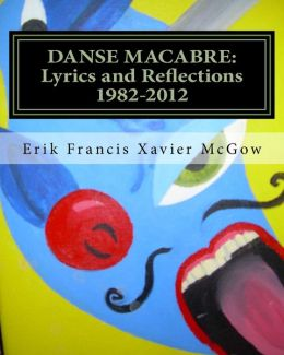 Danse Macabre: Lyrics and Reflections 1982-2012