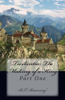 Twilantia: The Making of a King: Part One