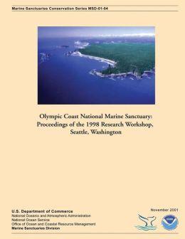 Olympic Coast National Marine Sanctuary: Proceedings of the 1998 Research Workshop, Seattle, Washington
