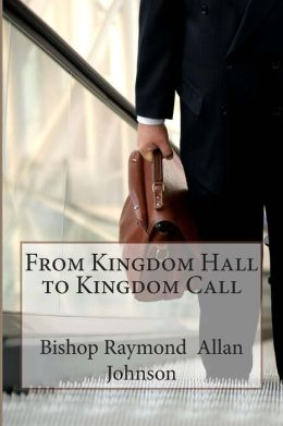 From Kingdom Hall to Kingdom Call