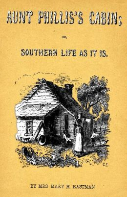 Aunt Phillis's Cabin: Or, Southern Life as It Is