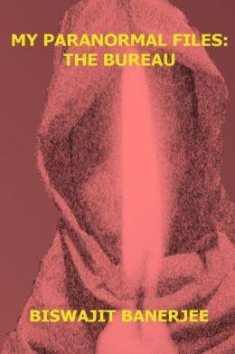 My Paranormal Files: The Bureau
