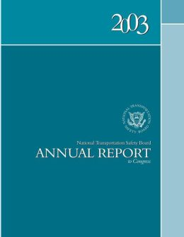 2003 National Transportation Safety Board Annal Report to Congress
