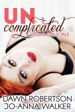 Uncomplicated: A Vegas Girl's Tale