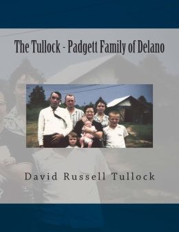 The Tullock - Padgett Family of Delano