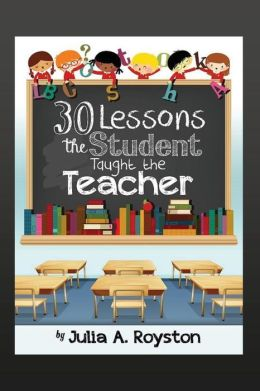 30 Lessons the Student Taught the Teacher
