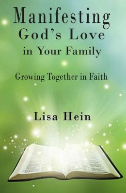 Manifesting God's Love in Your Family: Growing Together in Faith