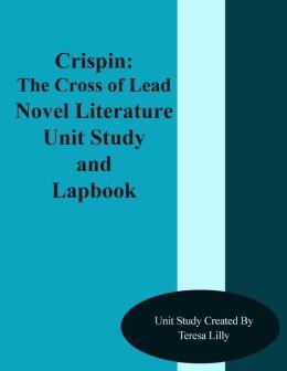 Crispin: The Cross of Lead Novel Literature Unit Study and Lapbook Unit Study