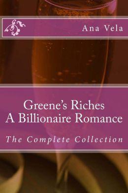 Greene's Riches: A Billionaire Romance: The Complete Collection