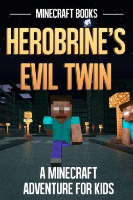 Herobrine's Evil Twin: A Minecraft Adventure for Kids