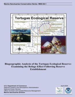 Biogeographic Analysis of the Tortugas Ecological Reserve: Examining the Refuge Effect Following Reserve Establishment