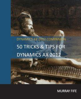 50 Tips & Tricks for Dynamics AX 2012
