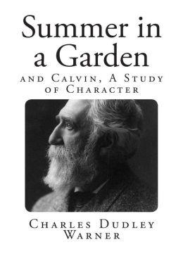 Summer in a Garden: Calvin, a Study of Character