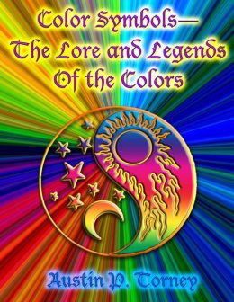 Color Symbols?the Lore and Legends of the Colors