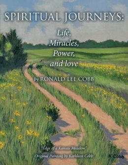 Spiritual Journeys: Life, Miracles, Power, and Love