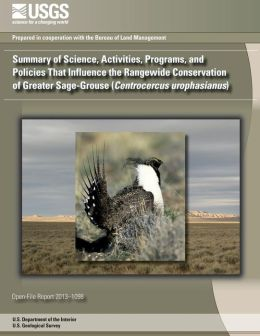 Summary of Science, Activities, Programs, and Policies That Influence the Rangewide Conservation of Greater Sage-Grouse (Centrocercus urophasianus)