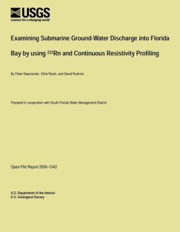 Examining Submarine Ground-Water Discharge into Florida Bay by using 222Rn and Continuous Resistivity Profiling