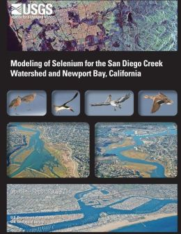 Modeling of Selenium for the San Diego Creek Watershed and Newport Bay, California