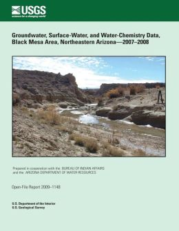 Groundwater, Surface-Water, and Water- Chemistry Data, Black Mesa Area, Northeastern Arizona?2007?2008
