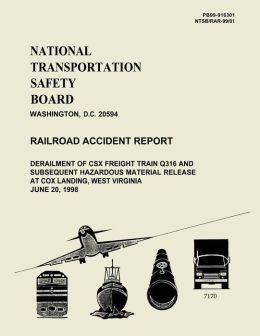 Railroad Accident Report: Derailment os CSX Freight Train Q316 and Subsequent Hazardous Material Release at Cox Landing, West Virginia June 20, 1998