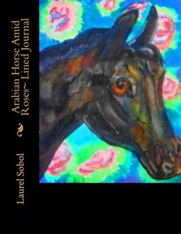 Arabian Horse Amid Roses~ Lined Journal