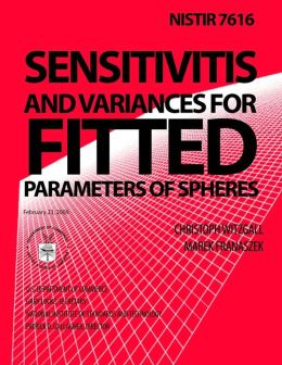NISTIR 7616 Sensitivities and Variances for Fitted Parameters of Spheres